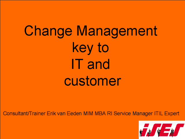 Change Management: Key to IT and Customer