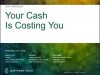 Your Cash Is Costing You