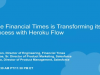 How The Financial Times is Transforming its App Dev Process with Heroku Flow
