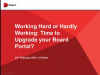 Working Hard or Hardly Working: Is it Time to Upgrade Your Board Portal?