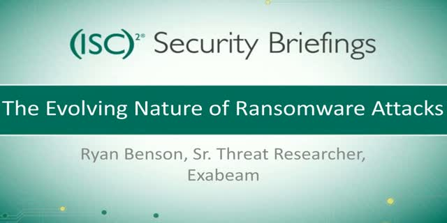 Briefings Part 2: The Evolving Nature of Ransomware Attacks