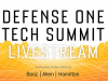 Defense One Tech Summit: New Wars, New Business, New Tech