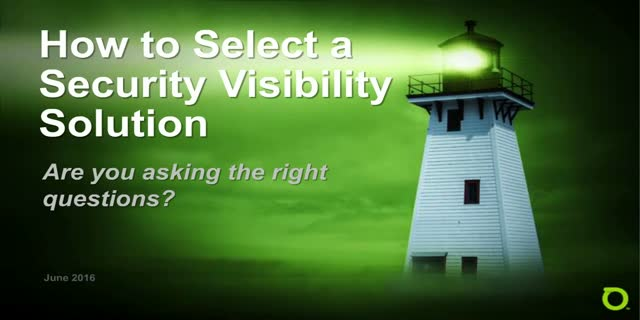 How to Select a Security Visibility Solution