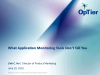 What Your Application Monitoring Tools Aren't Telling You