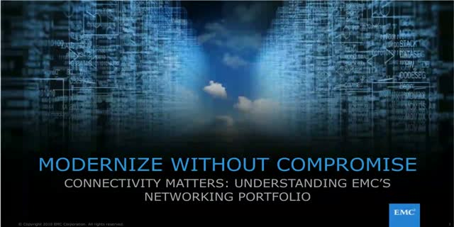 Connectivity Matters: Understanding EMC's Networking Portfolio