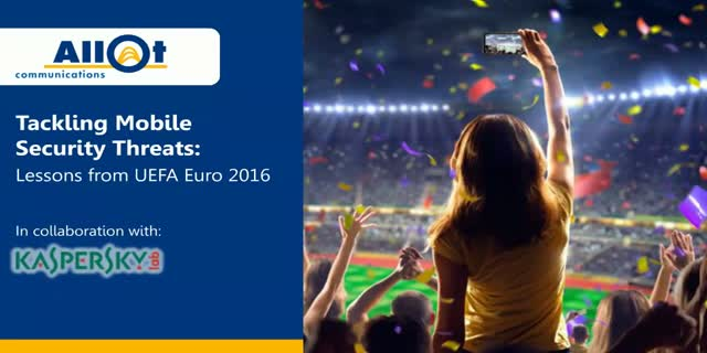 Tackling Mobile Security Threats: Lessons from UEFA Euro 2016