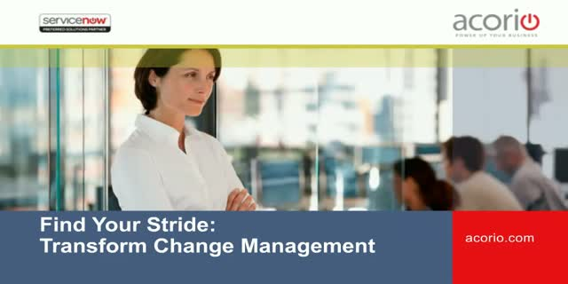 Finding Your Stride: Transform Change Management with ServiceNow