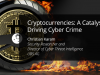 Cryptocurrencies: A Catalyst Driving Cyber Crime