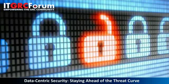 Data-Centric Security: Staying Ahead of the Threat Curve