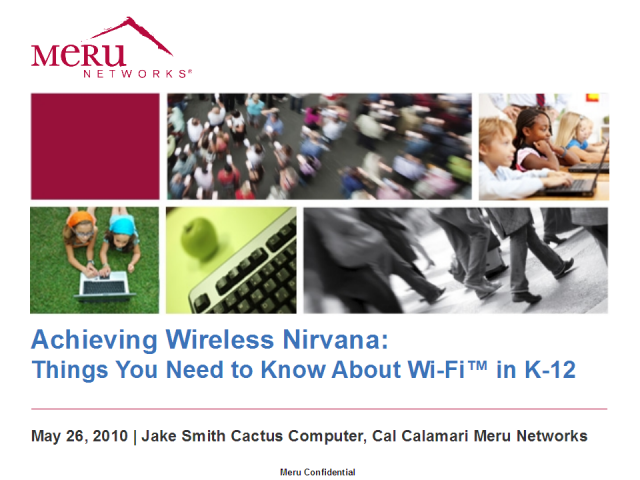 Achieving Wireless Nirvana:  What To Know About Wi-Fi™ in K-12