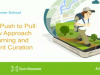 Course 2: From Push to Pull – A New Approach to Learning and Content Curation