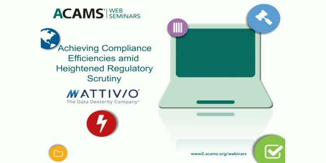 Achieving Compliance Efficiencies amid Heightened Regulatory Scrutiny