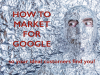 How to market for Google (and therefore your customers)