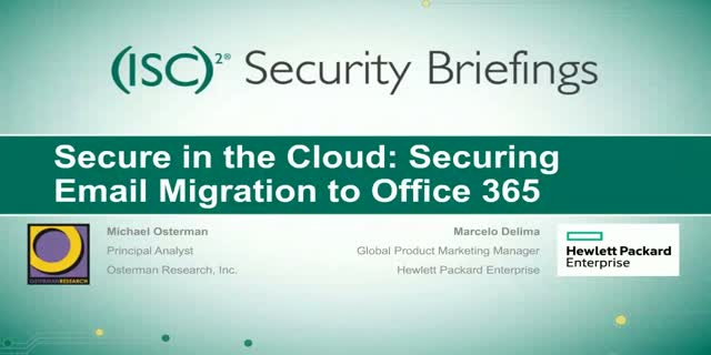 Briefings Part 3: Secure in the Cloud - Securing Email Migration to Office 365