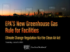 EPA's New Greenhouse Gas Rule for Facilities