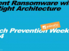Prevention Week Part 4: Prevent Ransomware with the Right Architecture