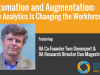 Automation and Augmentation: How Analytics is Changing the Workforce