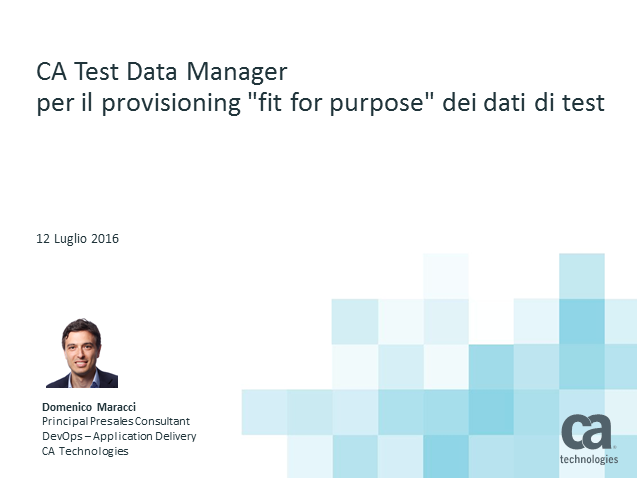 "CA Test Data Manager per il provisioning ""fit for purpose"" dei dati di test."