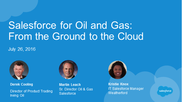 Salesforce for Oil & Gas: From the Ground to the Cloud