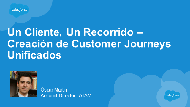 Un Cliente, Un Recorrido - Creación de Customer Journeys Unificados