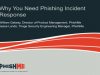 Why you need Phishing Incident Response
