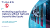 Protecting Application Delivery without Network Security Blind Spots