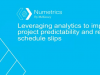 Leveraging Analytics to Improve Project Predictability and Reduce Schedule Slips