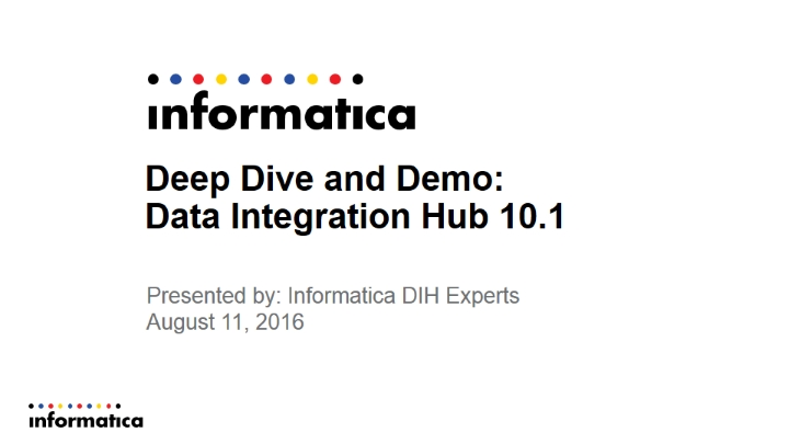 製品紹介(デモ):Informatica Data Integration Hub 10.1