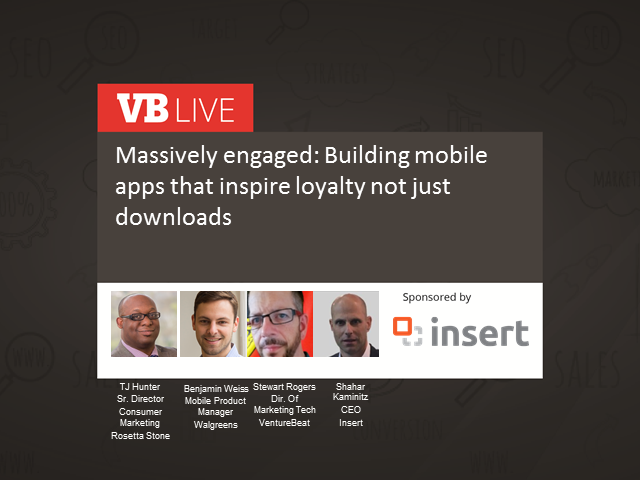 Massively engaged: Building mobile apps that inspire loyalty not just downloads