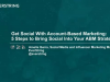 Get Social With Account-based Marketing: 5 Steps to Bring Social Into ABM