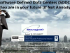 Software-Defined Data Centers (SDDC) are in your Future (if not already here)