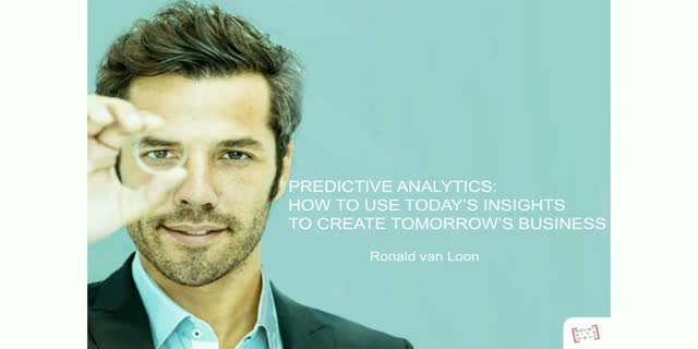 Predictive analytics: How to use today's insights to create tomorrow's business