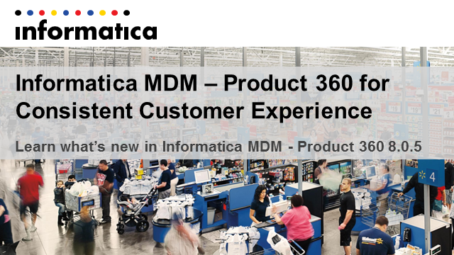 Informatica MDM – Product 360 for consistent Customer Experience