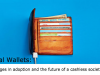 Digital Wallets: Challenges in adoption and the future of a cashless society
