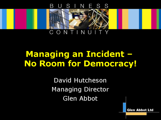Managing an Incident; No Room for Democracy