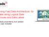 Design Fast Data Architecture for Big Data with Logical Data Warehouse & Lakes