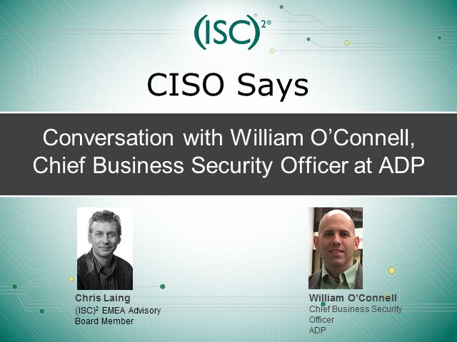 CISO Says: Interview with William O'Connell, Chief Business Security Officer ADP