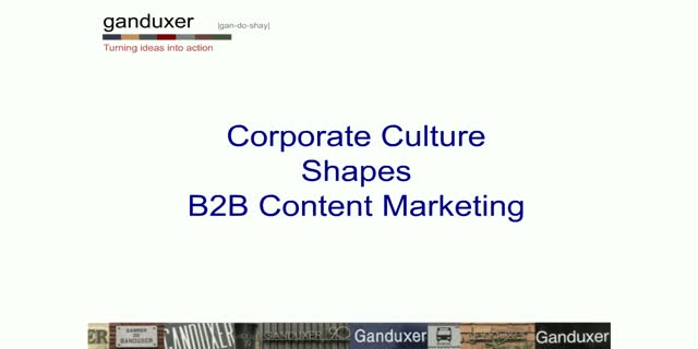 Corporate Culture Shapes B2B Content Marketing