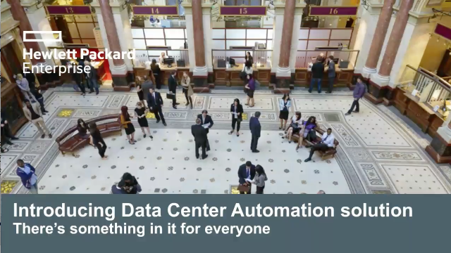HPE Data Center Automation solution. There's something in it for everyone!