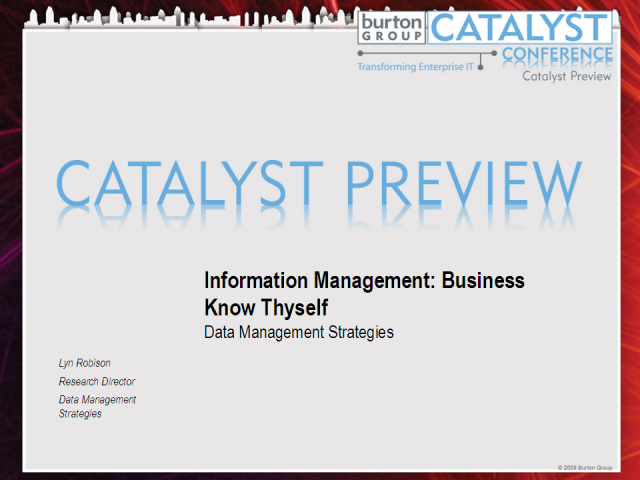 Catalyst Preview - Information Managment: Business Know Thyself