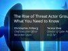 The Rise of Threat Actor Groups: What You Need to Know