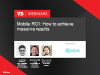 Mobile ROI: How to achieve massive results