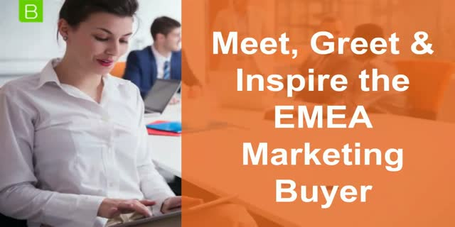 Meet, Greet & Inspire the EMEA Marketing Buyer
