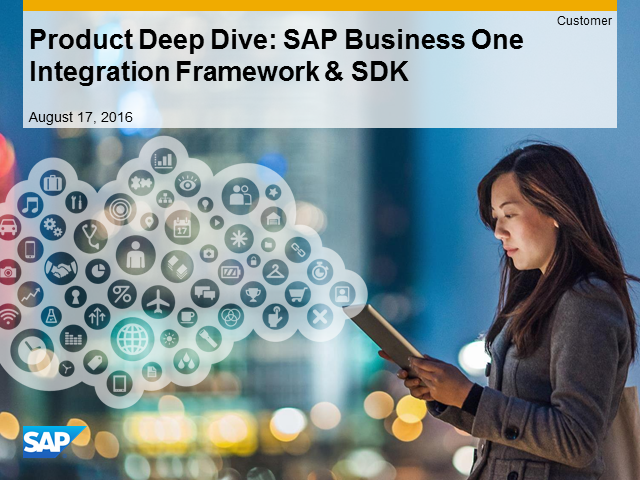Deep Dive – SAP Business One Integration Framework & SDK