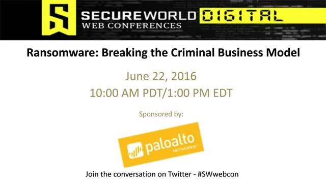 [SecureWorld] Ransomware: Breaking the Criminal Business Model