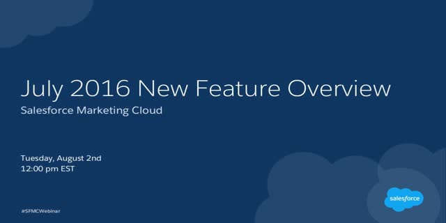 Marketing Cloud July 2016 New Feature Overview