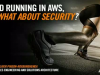 Up and Running in AWS, Now What About Security?