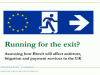 Running for the exit?
