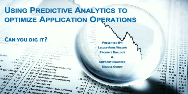 Using Predictive Analytics to optimize Application operations: Can you dig it?