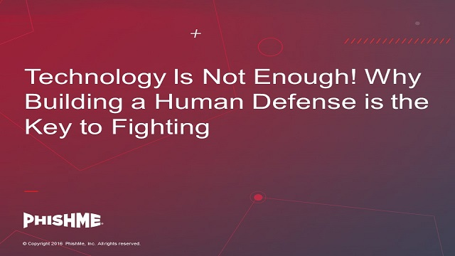 Technology Is Not Enough! Why Building a Human Defense is the Key to Fighting
